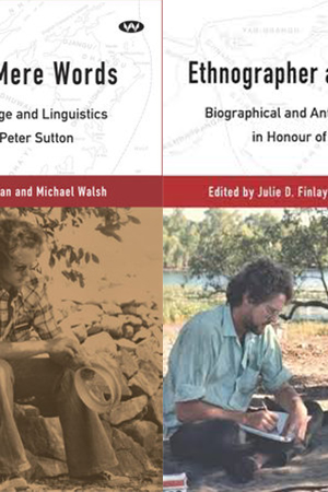 Stephen Bennetts reviews 'More Than Mere Words' edited by Paul Monaghan and Michael Walsh and 'Ethnographer and Contrarian' edited by Julie D. Finlayson and Frances Morphy